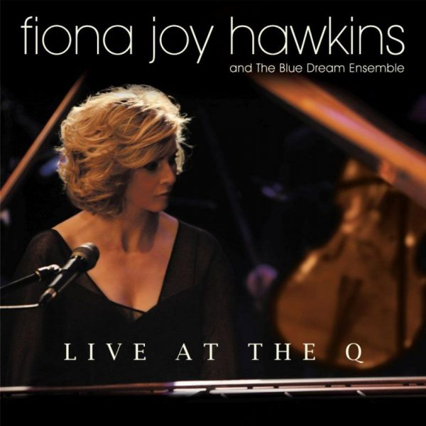 LIVE at the Q - Fiona Joy & The Blue Dream Ensemble