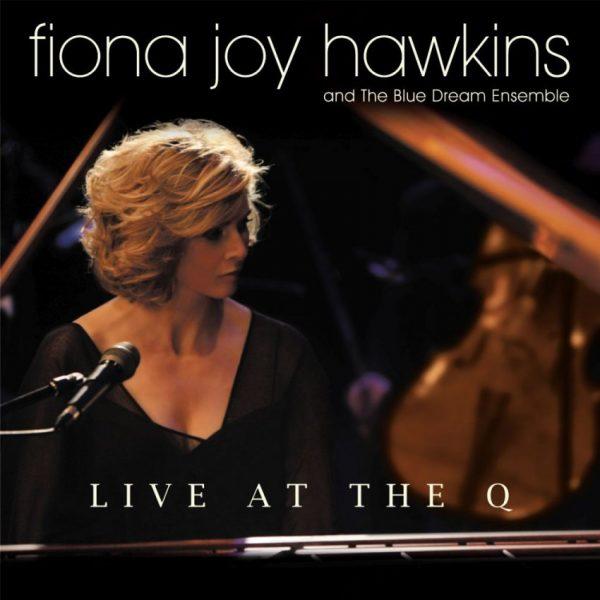 LIVE at the Q - Fiona Joy & The Blue Dream Ensemble