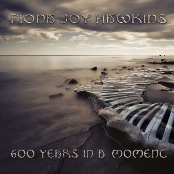 600 Years in a Moment - Fiona Joy Hawkins - VINYL