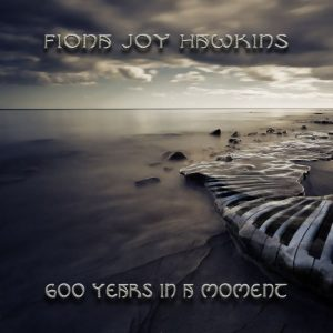 600 Years in a Moment - Fiona Joy Hawkins