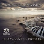 600 Years in a Moment SACD/CD - Fiona Joy Hawkins